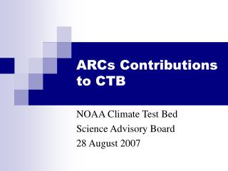ARCs Contributions to CTB