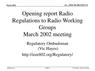 Opening report Radio Regulations to Radio Working Groups March 2002 meeting