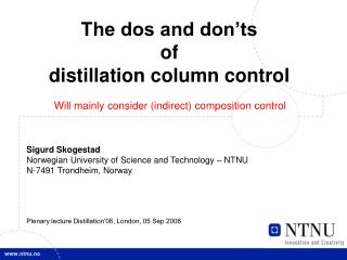 The dos and don'ts  of  distillation column control Sigurd Skogestad