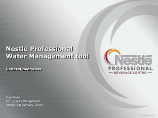 Nestlé Professional Water Management tool General overwiew