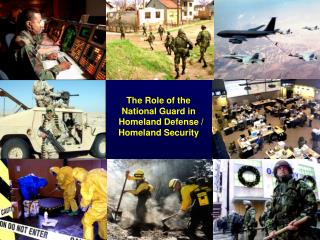 The Role of the National Guard in   Homeland Defense /  Homeland Security