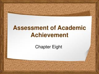 Assessment of Academic Achievement