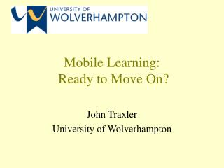 Mobile Learning:  Ready to Move On?