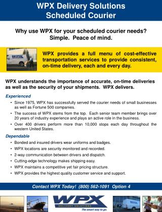 Why use WPX for your scheduled courier needs? Simple.  Peace of mind.