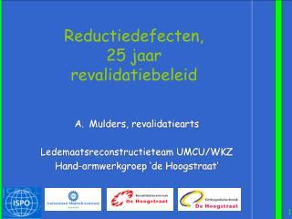Reductiedefecten, 25 jaar  revalidatiebeleid