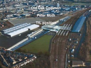 Old Oak Common Peter Moth TfL position