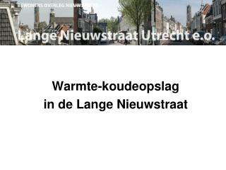 Warmte-koudeopslag in de Lange Nieuwstraat