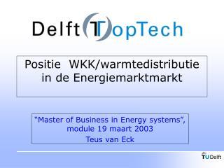 P ositie  WKK/warmtedistributie in de Energiemarktmarkt