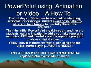 PowerPoint using  Animation or Video—A How To