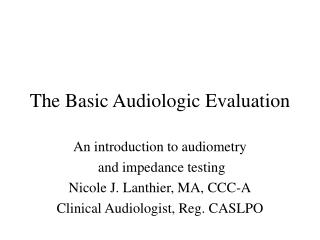 The Basic Audiologic Evaluation