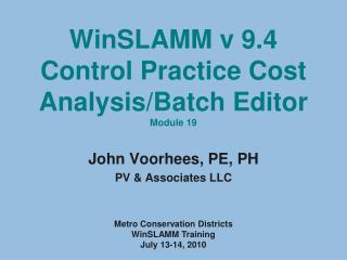 WinSLAMM v 9.4  Control Practice Cost Analysis/Batch Editor Module 19