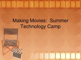 Making Movies:  Summer Technology Camp