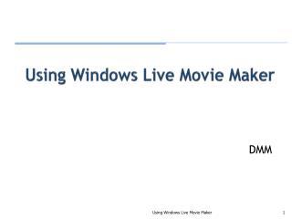 Using Windows Live Movie Maker