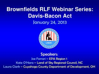 Brownfields RLF Webinar Series:  Davis-Bacon Act January 24, 2013