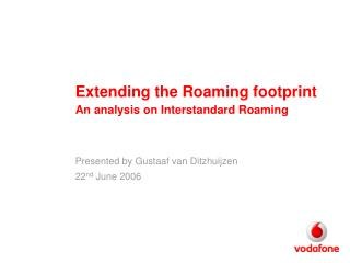 Extending the Roaming footprint  An analysis on Interstandard Roaming