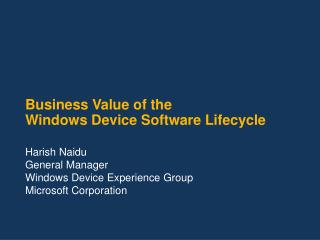 Business Value of the  Windows Device Software Lifecycle
