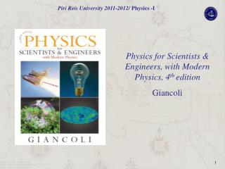 Physics for Scientists & Engineers, with Modern Physics, 4 th  edition Giancoli
