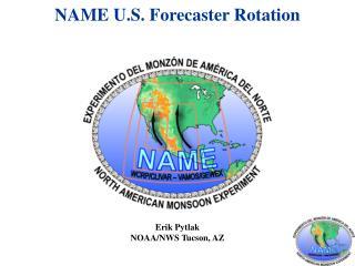 NAME U.S. Forecaster Rotation