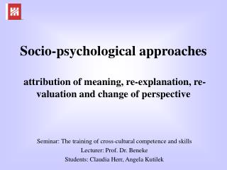 Socio-psychological approaches   attribution of meaning, re-explanation, re-valuation and change of perspective