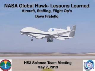 NASA Global  Hawk- Lessons  Learned  Aircraft ,  Staffing, Flight Op's Dave Fratello