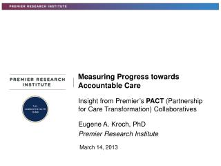 Measuring Progress towards Accountable Care