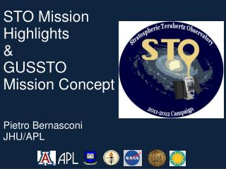 STO Mission Highlights & GUSSTO Mission Concept Pietro Bernasconi JHU/APL
