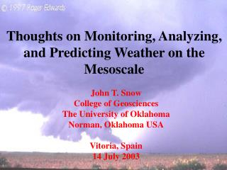 Thoughts on Monitoring, Analyzing, and Predicting Weather on the Mesoscale