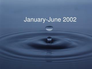 January-June 2002