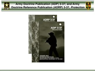 Army Doctrine Publication (ADP) 3-37; and Army
