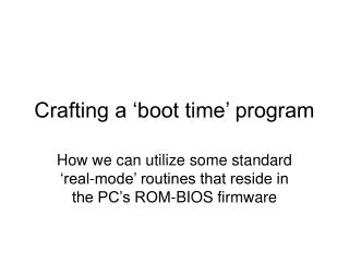 Crafting a  boot time  program