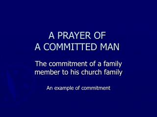 A PRAYER OF  A COMMITTED MAN