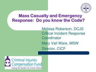 Mass Casualty and Emergency Response:  Do you know the Code?