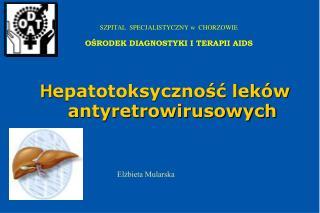 H epatotoksyczność leków antyretrowirusowych