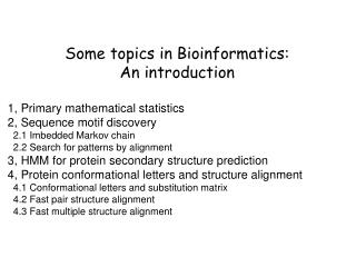 Some topics in Bioinformatics:  An introduction 1, Primary mathematical statistics