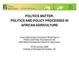 POLITICS MATTER: POLITICS AND POLICY PROCESSES IN AFRICAN AGRICULTURE