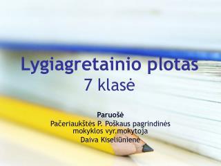 Lygiagretainio plotas 7 klasė