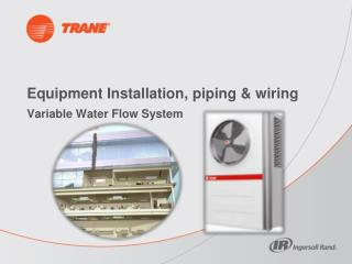 Equipment Installation, piping & wiring