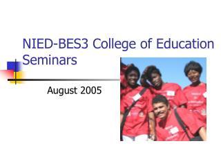 NIED-BES3 College of Education Seminars