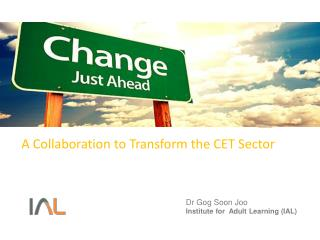 A Collaboration to  Transform the CET  Sector