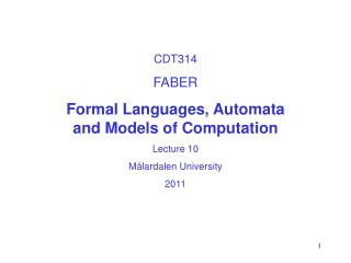 CDT314 FABER Formal Languages, Automata  and Models of Computation Lecture 10
