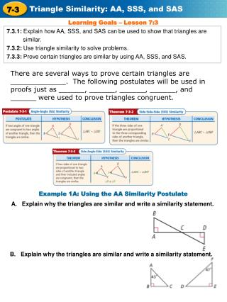 7.3.1:  Explain how AA, SSS, and SAS can be used to show that triangles are               similar.