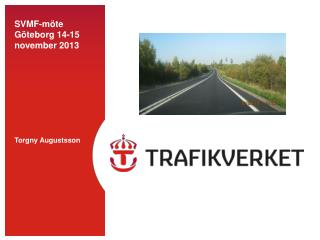 SVMF-möte Göteborg 14-15 november 2013 Torgny Augustsson