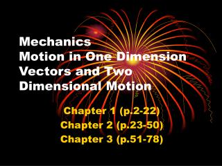 Mechanics Motion in One Dimension Vectors and Two Dimensional Motion