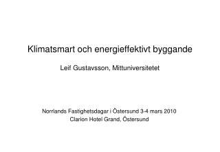 Klimatsmart och energieffektivt byggande Leif Gustavsson, Mittuniversitetet
