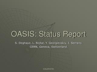OASIS: Status Report