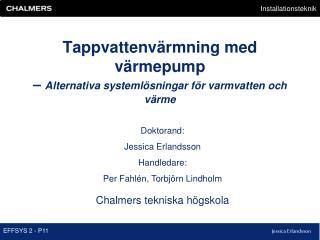 Tappvattenvärmning med värmepump  –  Alternativa systemlösningar för varmvatten och värme