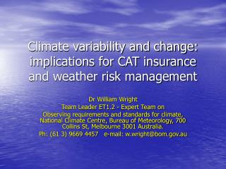 Climate variability and change: implications for CAT insurance and weather risk management