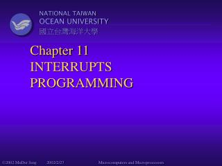 Chapter 11 INTERRUPTS PROGRAMMING