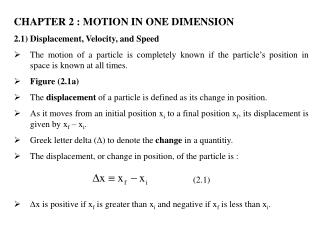 CHAPTER 2 : MOTION IN ONE DIMENSION 2.1) Displacement, Velocity, and Speed