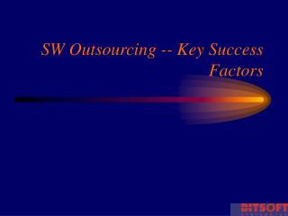 SW Outsourcing -- Key Success Factors